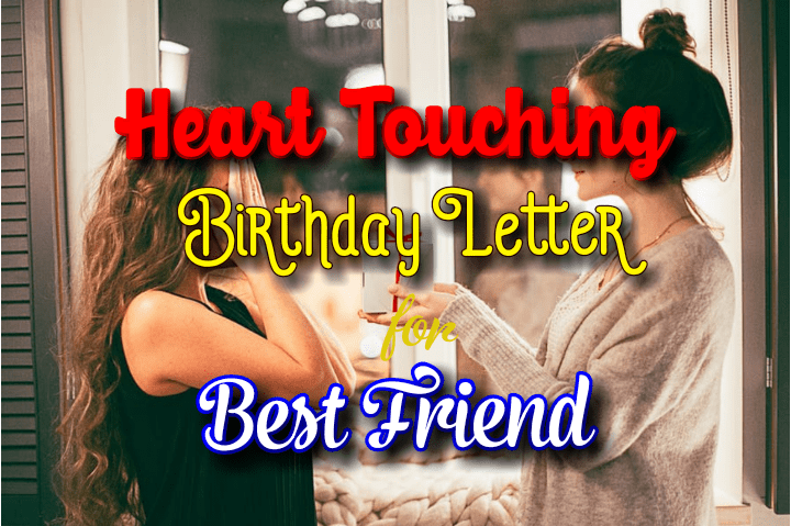 Heart touching birthday letter for best friend