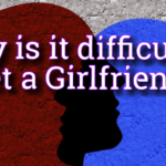 why-is-it-difficult-to-get-a-girlfriend-150x150